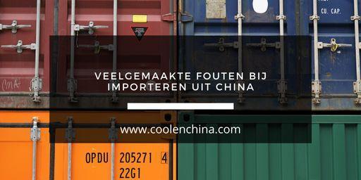 Veelgemaakte fouten bij importeren uit China blog