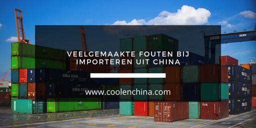 Veelgemaakte fouten bij importeren uit China