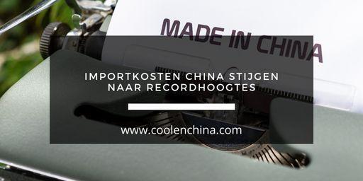Importkosten China stijgen naar recordhoogtes